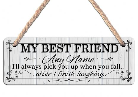 Personalised Best Friend Hanging Sign N17 Wall or Door Plaque